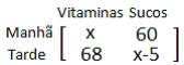 matriz de quantidades de copos de sucos e vitaminas vendidas em uma lanchonete