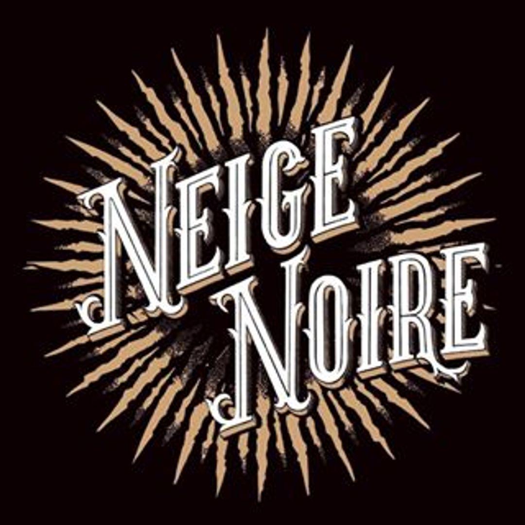 NEIGE NOIRE