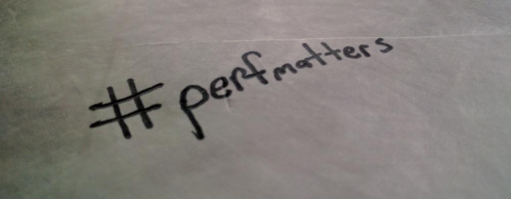 #perfmatters