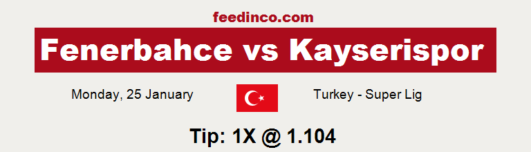 Fenerbahce v Kayserispor Prediction