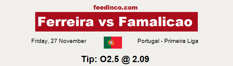 Ferreira v Famalicao Prediction