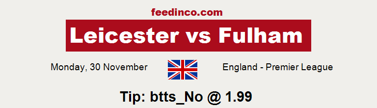 Leicester v Fulham Prediction