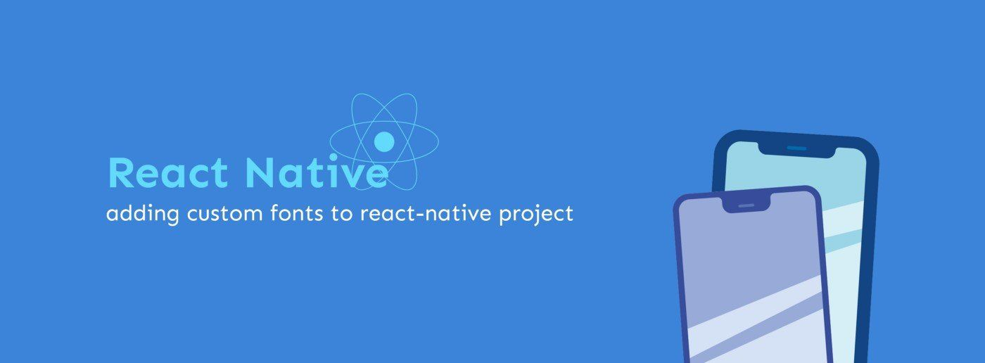 /how-to-add-a-ustom-font-to-a-react-native-project-8g243u69 feature image