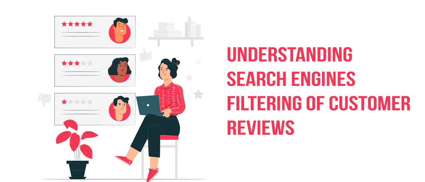 Understanding Search Engine Filtering of Customer Reviews