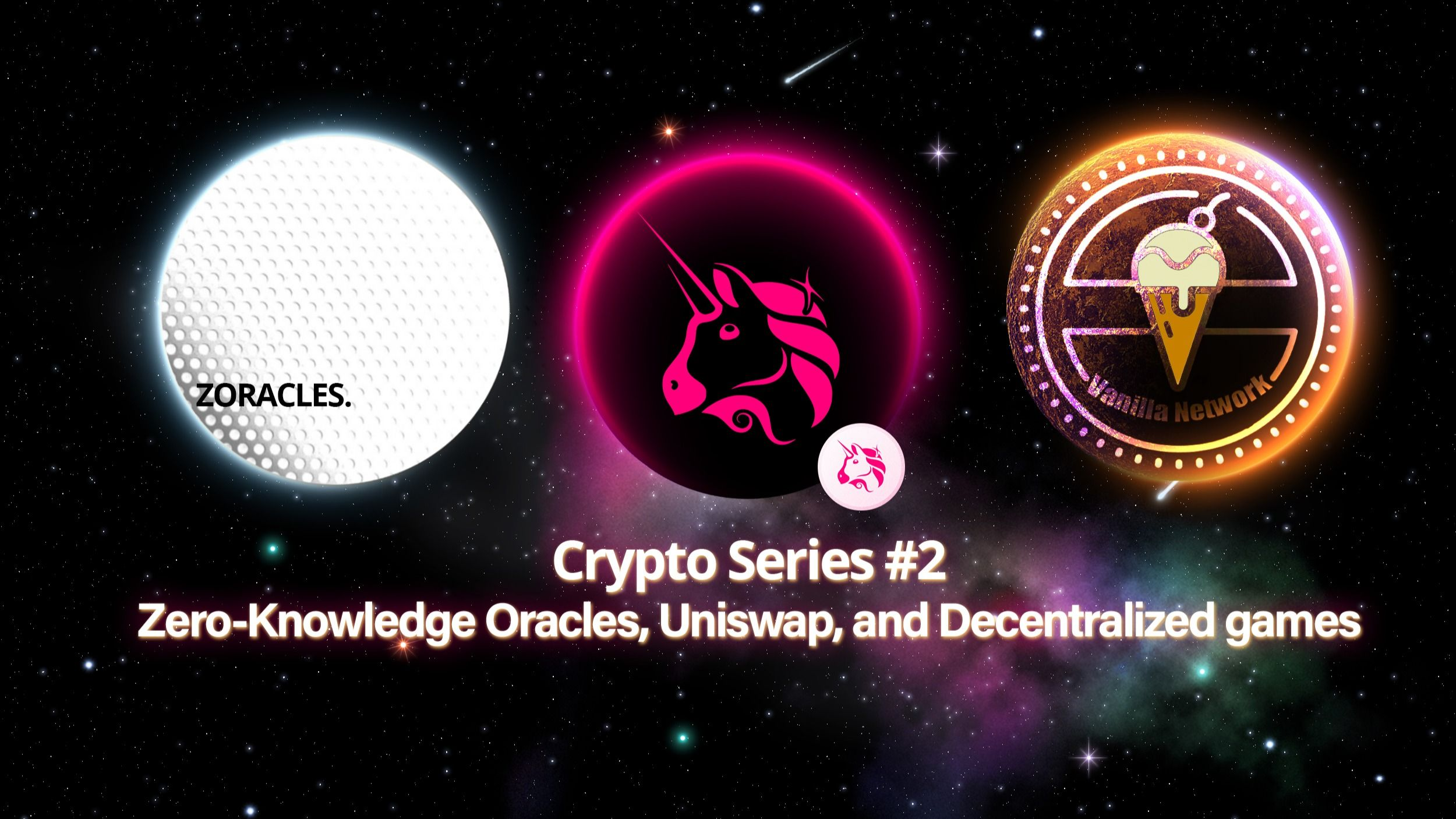 /crypto-series-2-zero-knowledge-oracles-uniswap-and-decentralized-games-3eh3z7p feature image