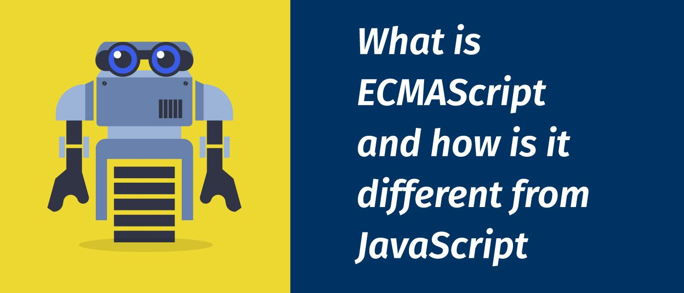What is ECMAScript and How is it Different From JavaScript?