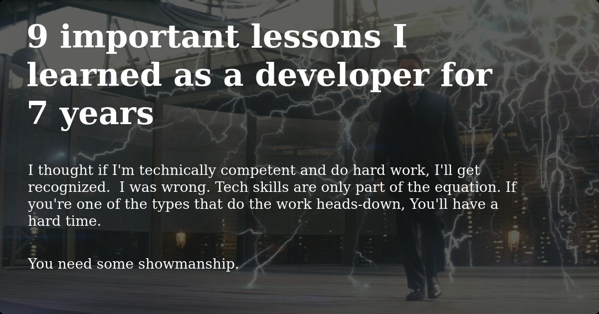 Code Isn't the Only Solution; and 8 Other Dev Lessons, 7 Years Later