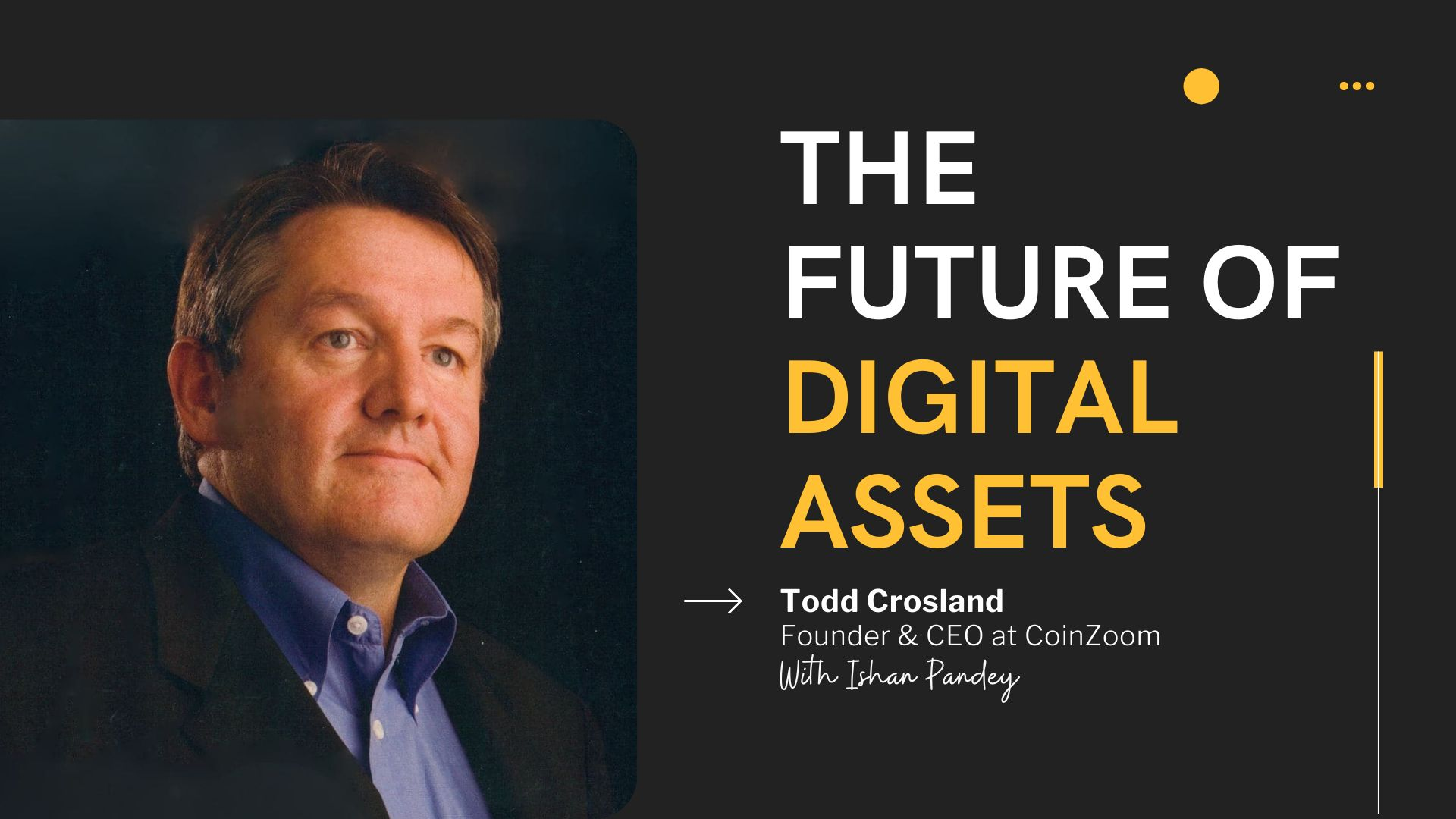 /the-future-of-digital-assets-with-todd-crosland-62h3zv3 feature image