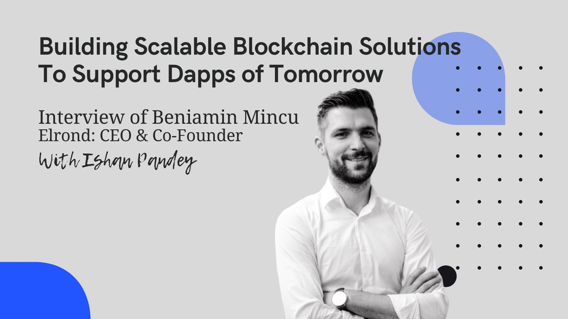 /building-scalable-blockchain-solutions-to-support-dapps-of-tomorrow-an-interview-ec1n3xke feature image