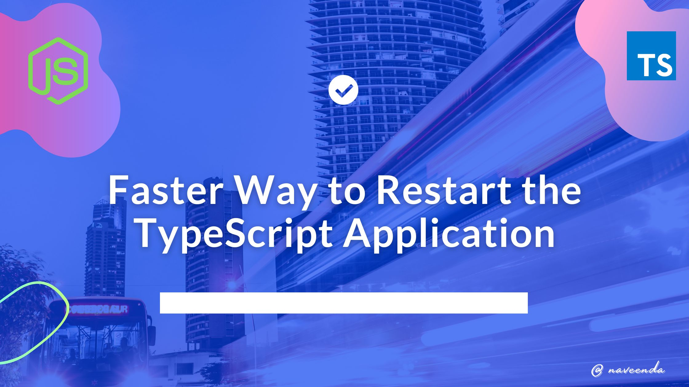 /how-to-restart-the-typescript-nodejs-application-fast-v11d3t3f feature image
