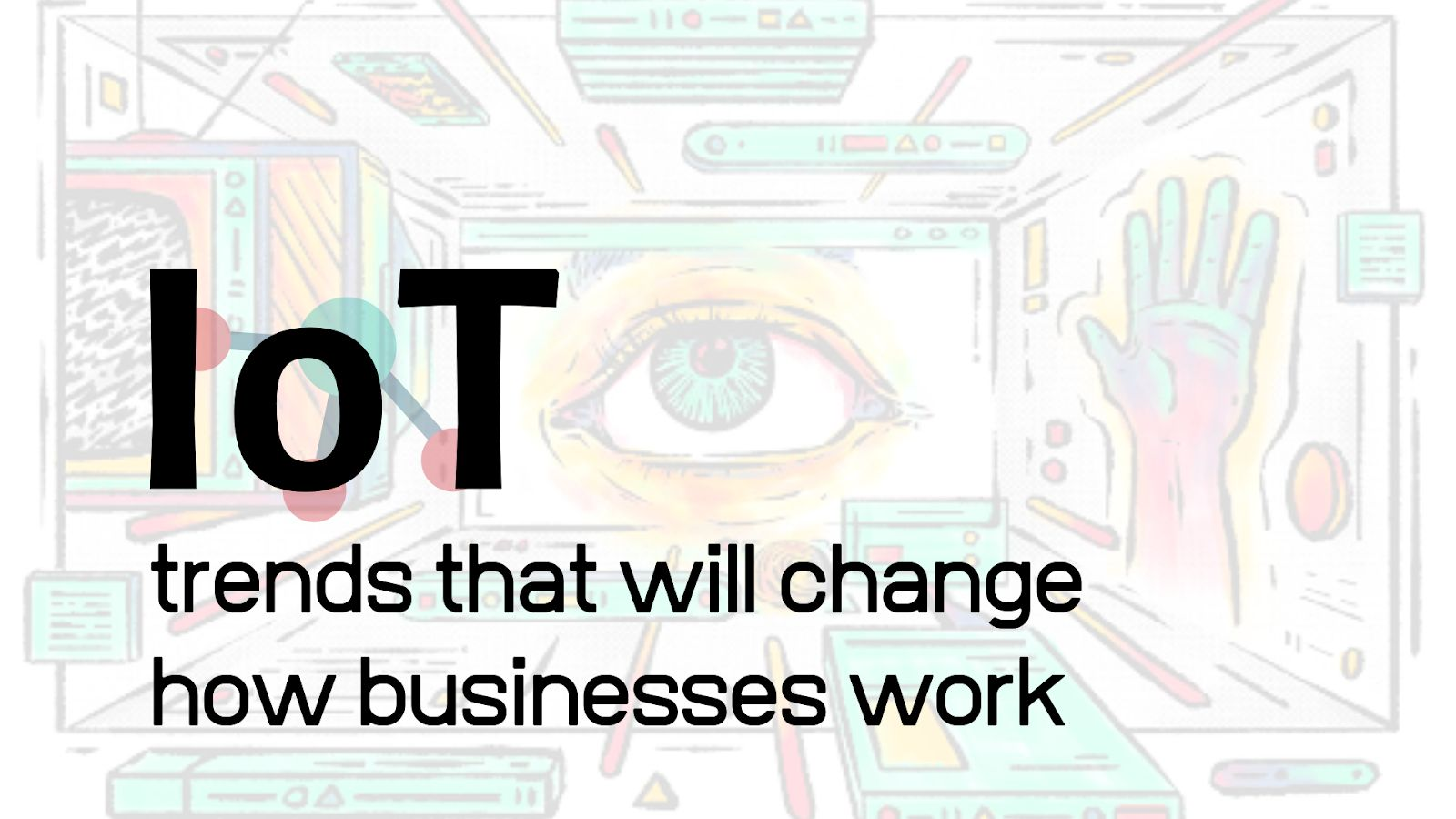 /what-are-the-top-7-iot-trends-to-introduce-in-2021-set3uov feature image