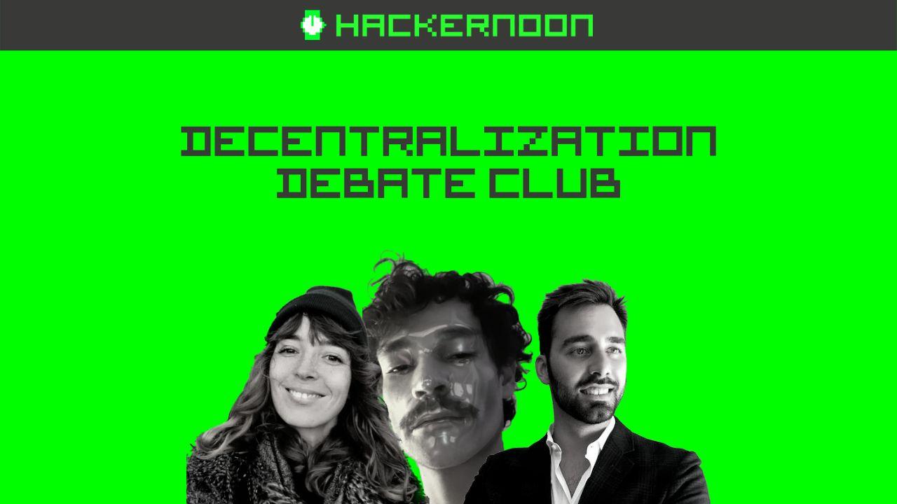 /decentralization-debate-club-blockchain-autonomy-and-defi-y5443tva feature image