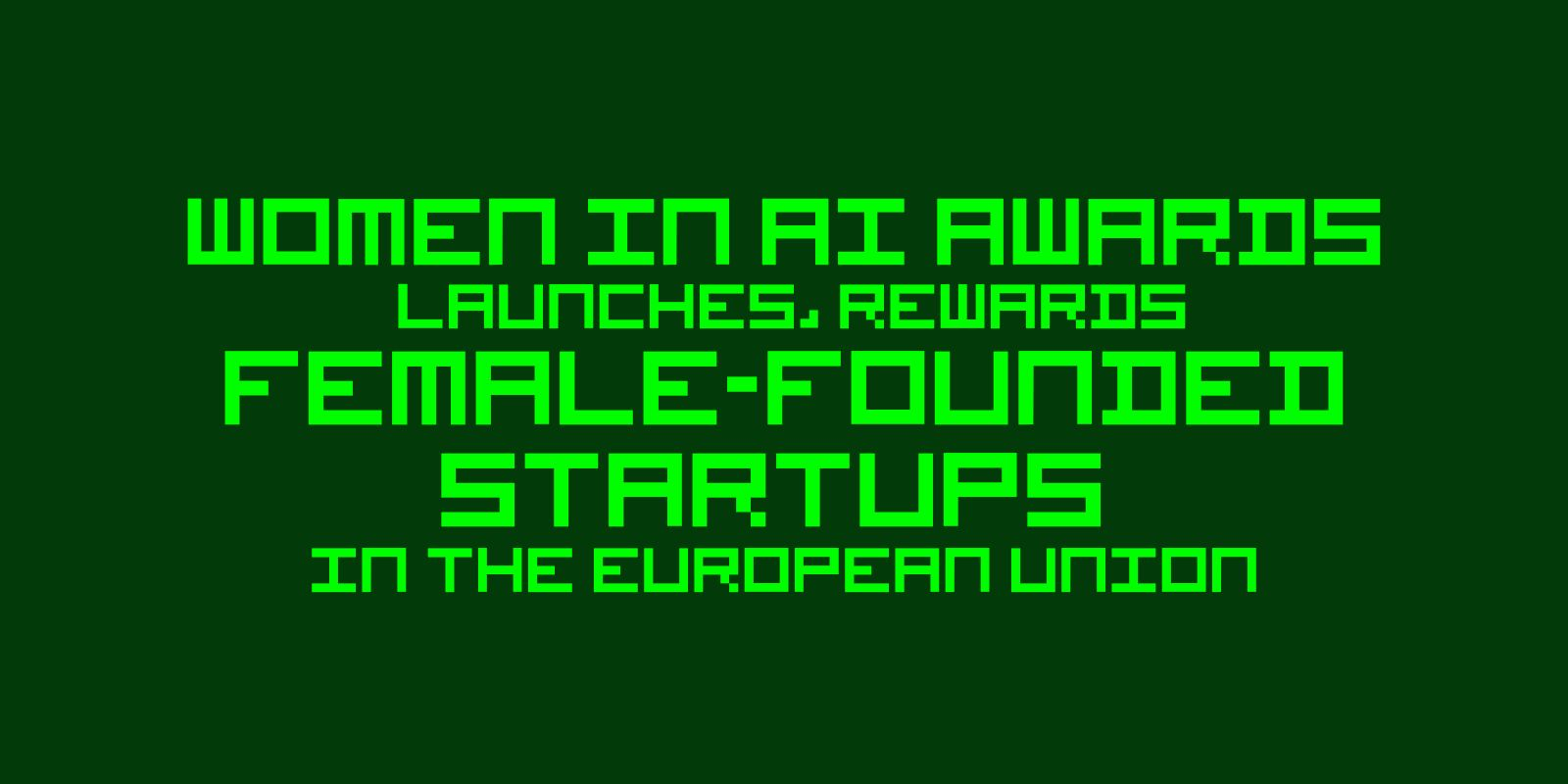 /2nd-women-in-ai-awards-launches-rewards-female-founded-eu-startups-c1aq3udp feature image