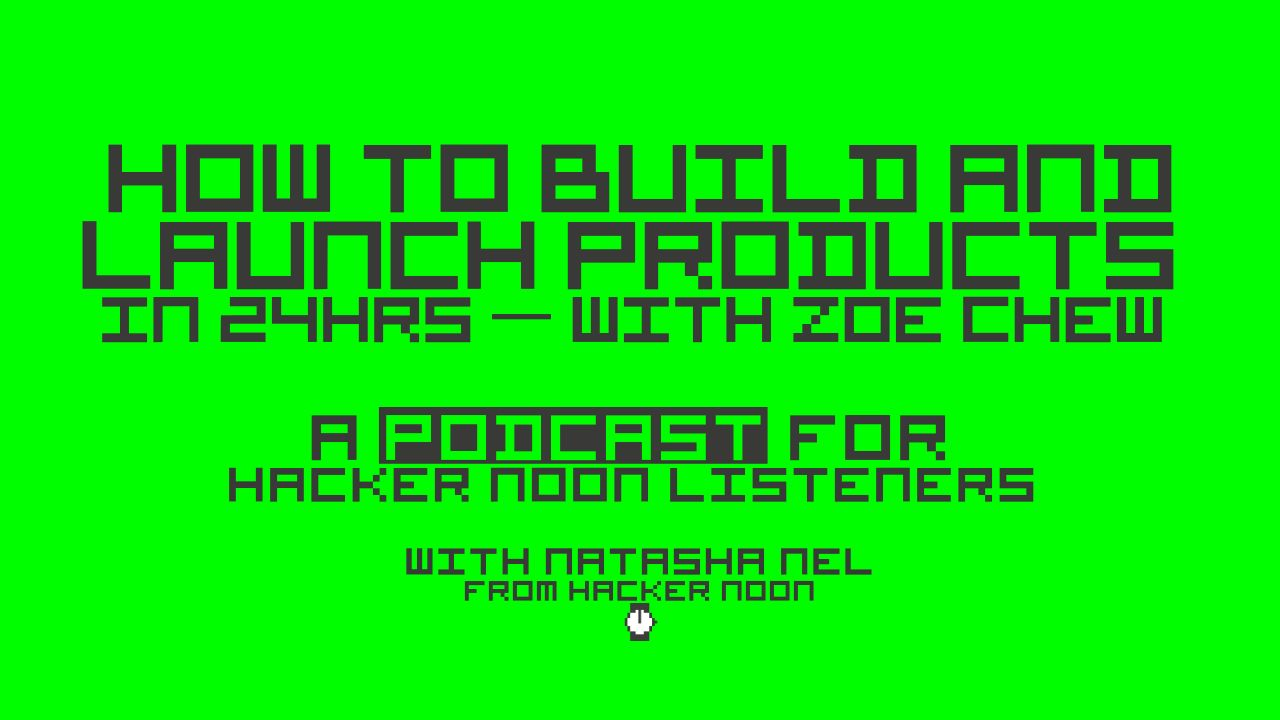 /how-and-why-to-build-and-launch-products-in-24hrs-with-zoe-chew-po6a3uzq feature image