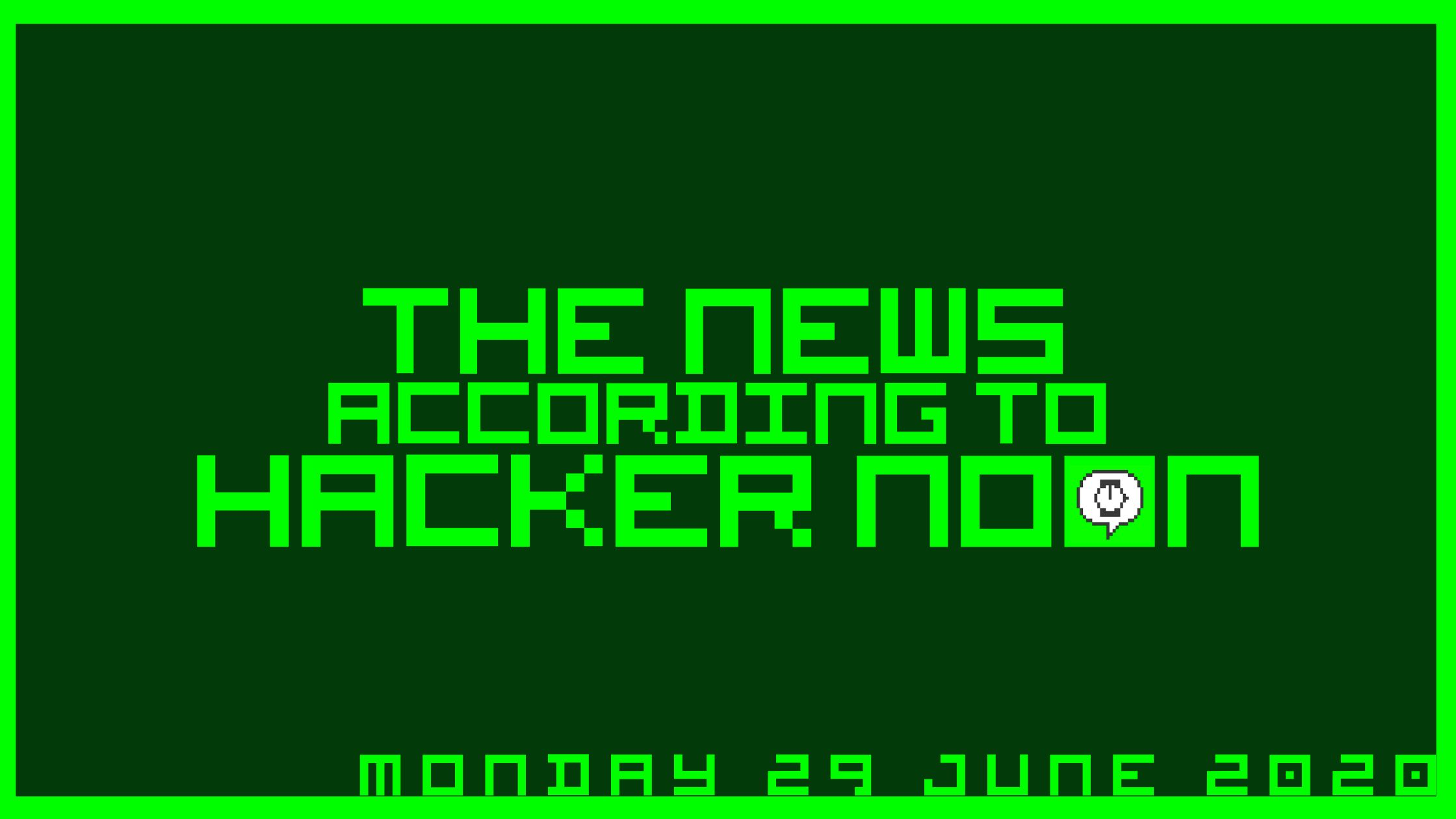 /the-news-according-to-hacker-noon-monday-29-june-2020-d6dh3ugb feature image