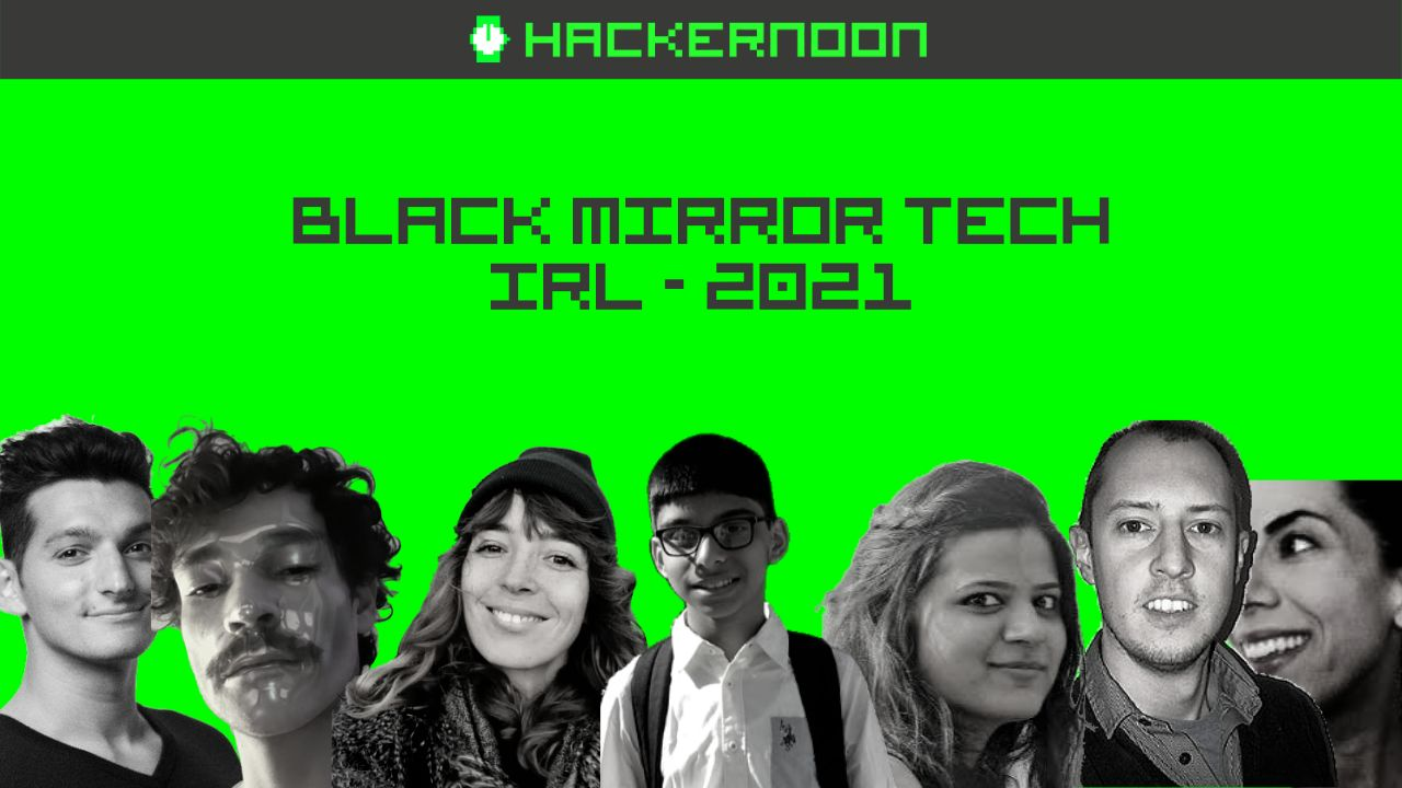 /black-mirror-tech-irl-hacker-noon-writers-on-whats-worrying-in-2021-xd4u3t1x feature image