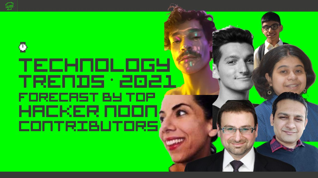 /technology-trends-for-2021-a-forecast-from-hacker-noons-top-writers-qs383tv1 feature image