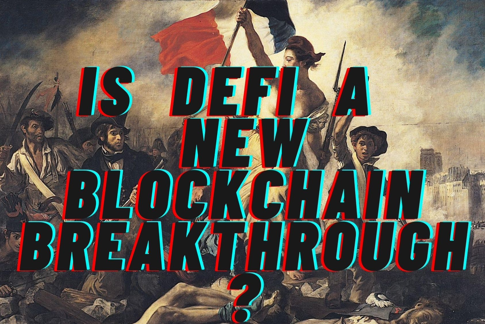 /is-defi-a-breakthrough-for-the-blockchain-industry-bu4m3uv3 feature image
