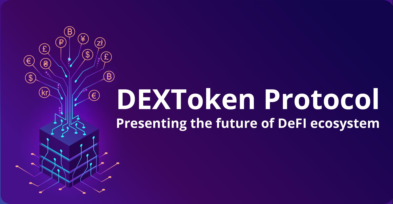 /dextoken-protocol-presenting-the-future-of-defi-ecosystem-lyi3zg1 feature image