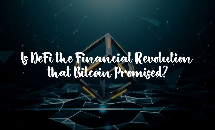/could-defi-be-the-financial-revolution-that-bitcoin-promised-nd1p3xtb feature image