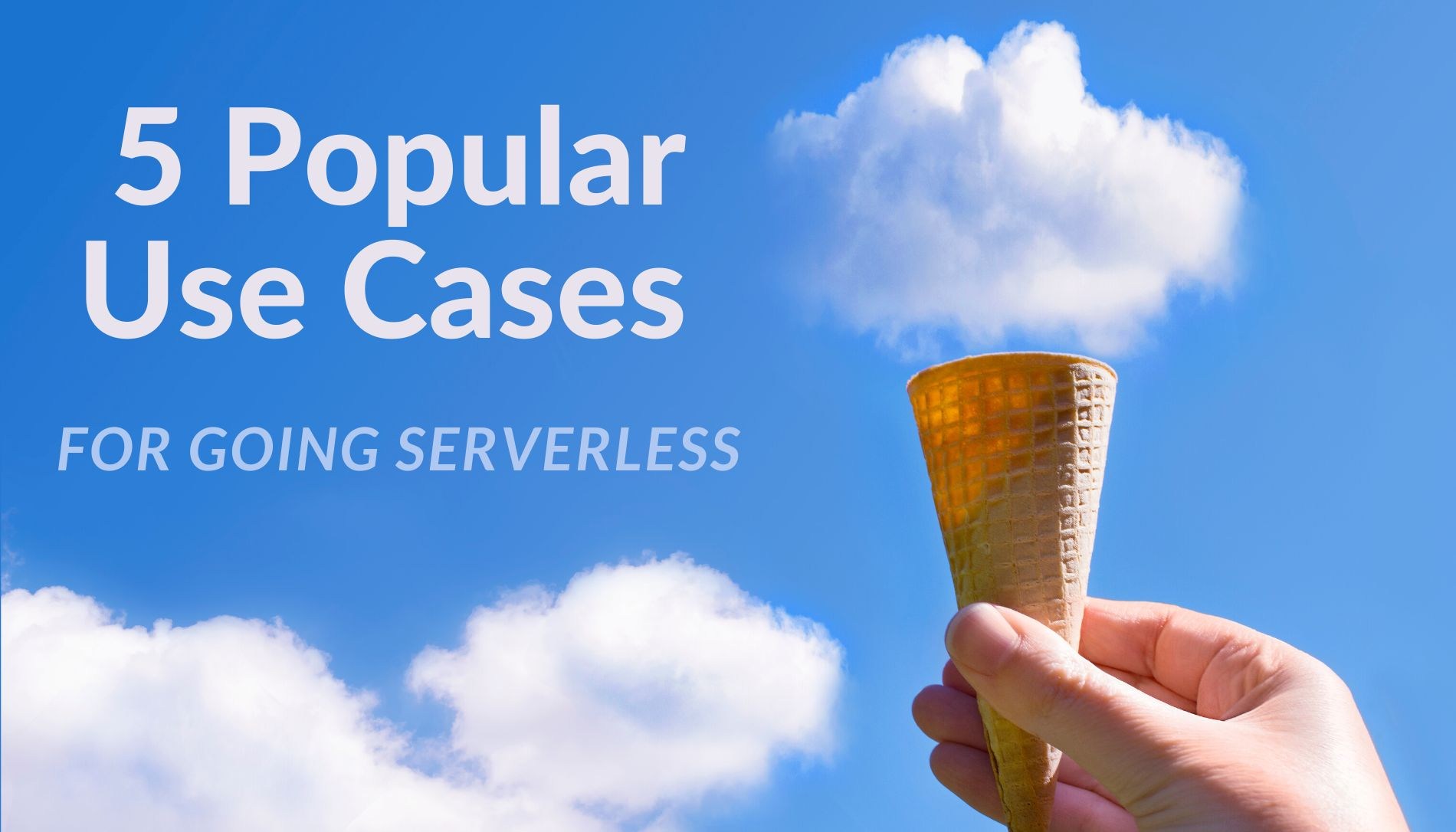 /going-serverless-heres-5-use-cases-h0223ucq feature image