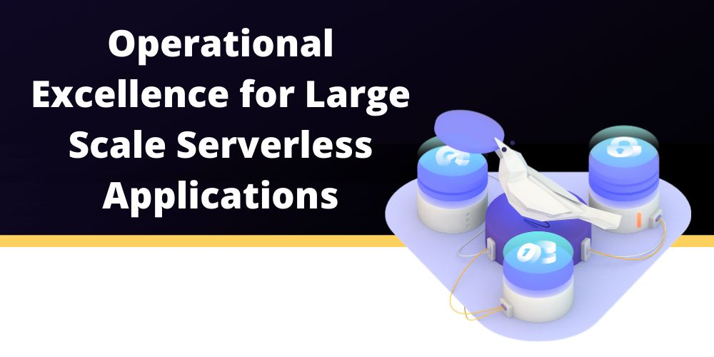 /how-to-optimize-large-scale-serverless-applications-for-operational-excellence-0n4m3w35 feature image