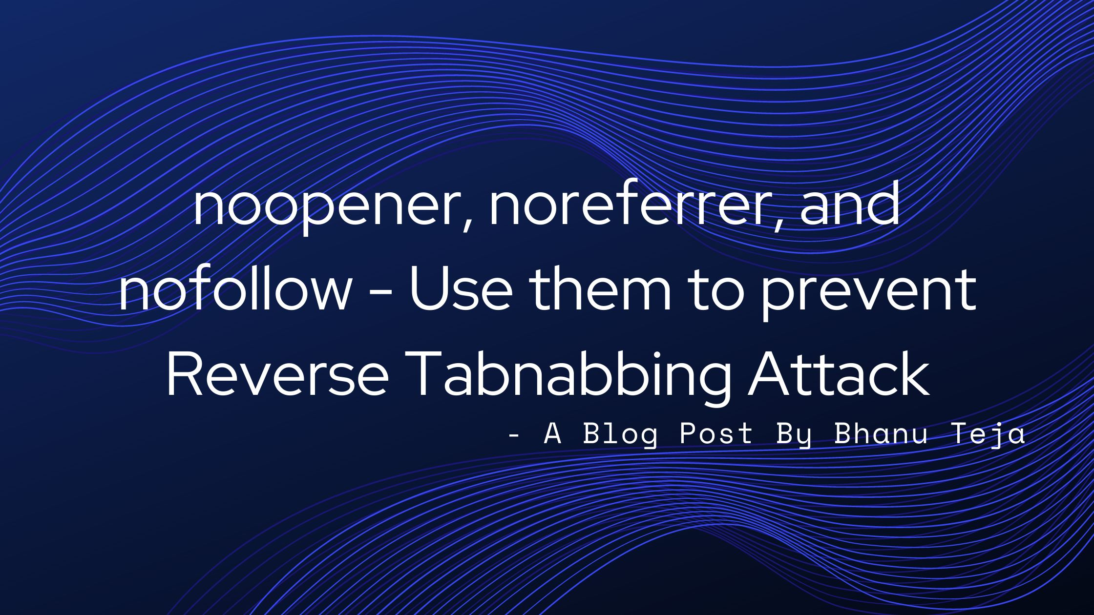 Prevent Reverse Tabnabbing Attacks With Proper noopener, noreferrer, and nofollow Attribution | Hacker Noon