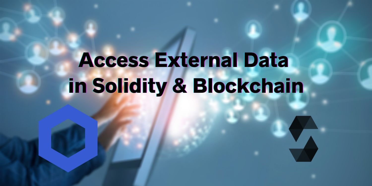 /access-external-data-in-solidity-a-how-to-guide-jh193zio feature image