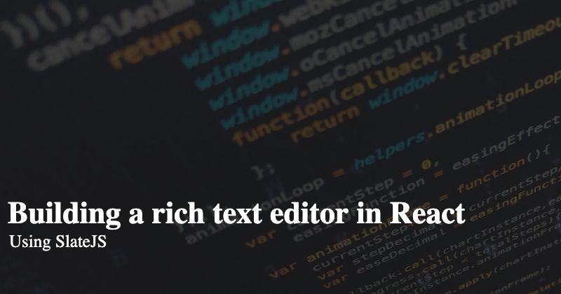/how-we-built-a-rich-text-editor-in-react-with-slatejs-ni153z3b feature image