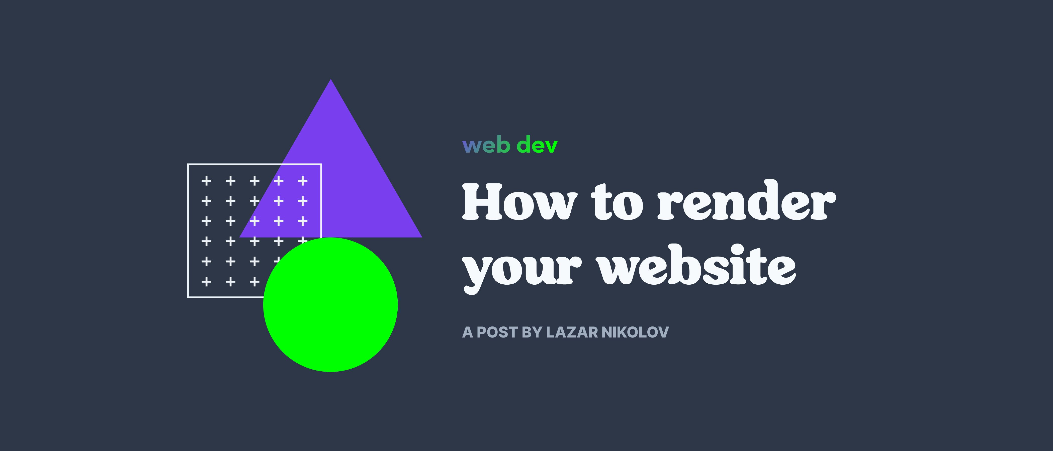 An Essential Guide to Rendering your Website