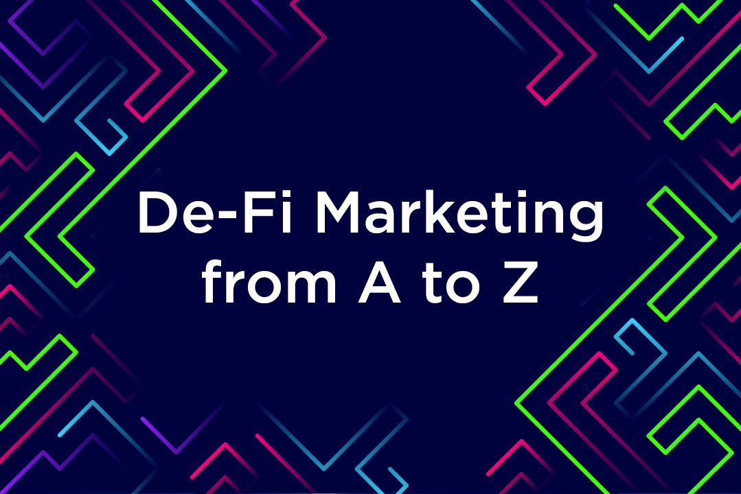 /defi-marketing-from-a-to-z-the-most-efficient-instruments-19l3txh feature image