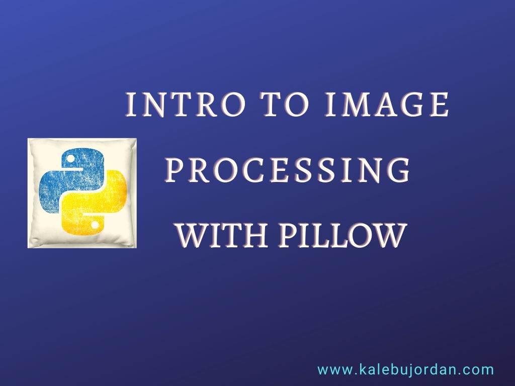 Intro to Image Processing in Python with Pillow