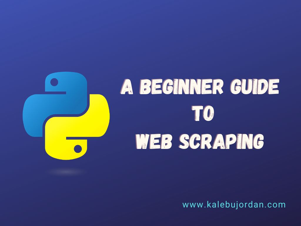 A Beginner's Guide to Web Scraping in Python