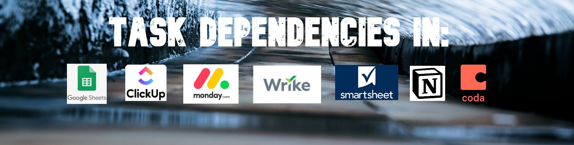 /building-dependencies-in-sheets-clickup-monday-wrike-smartsheets-l41s3tes feature image