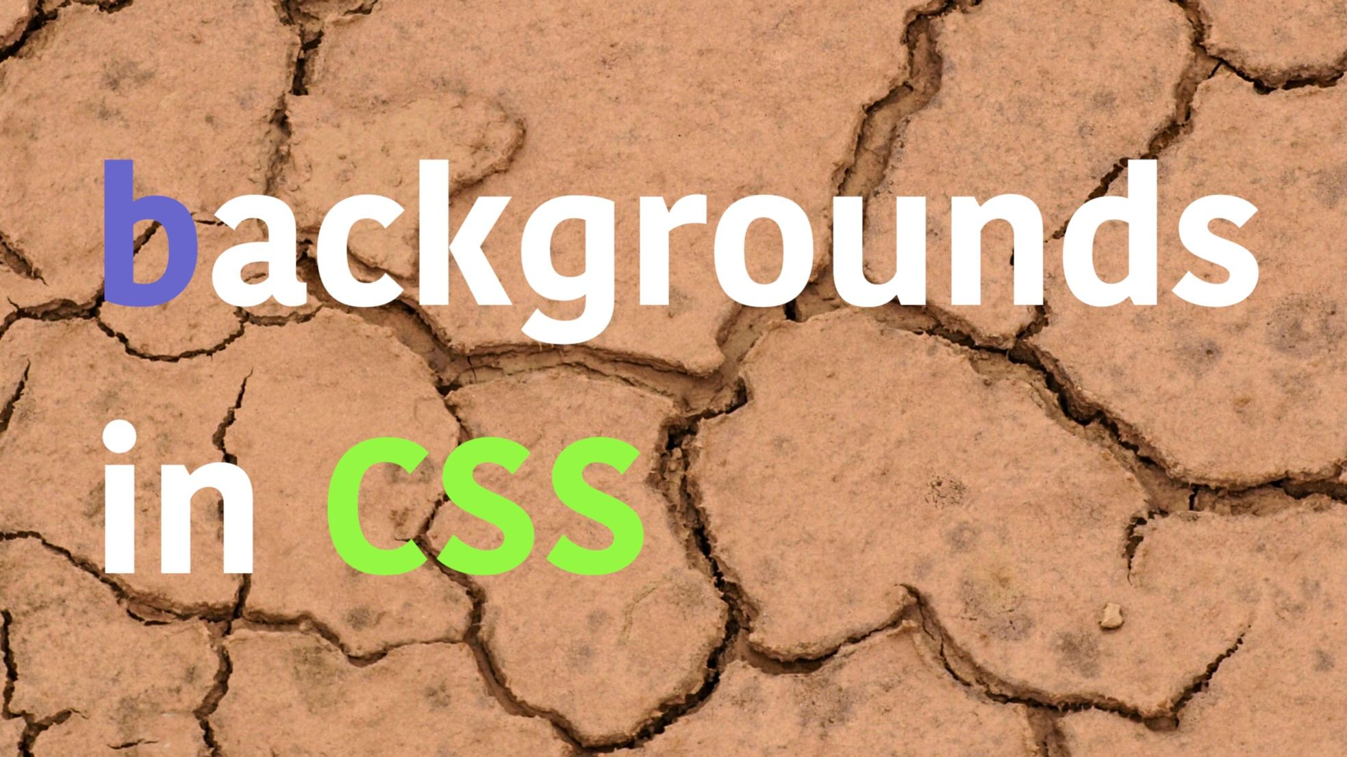 /everything-you-need-to-know-about-backgrounds-in-css-mw1o3ujf feature image
