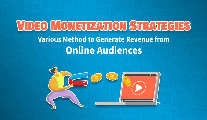 /video-monetization-strategies-methods-for-generating-revenue-from-online-audiences-tmn3uir feature image