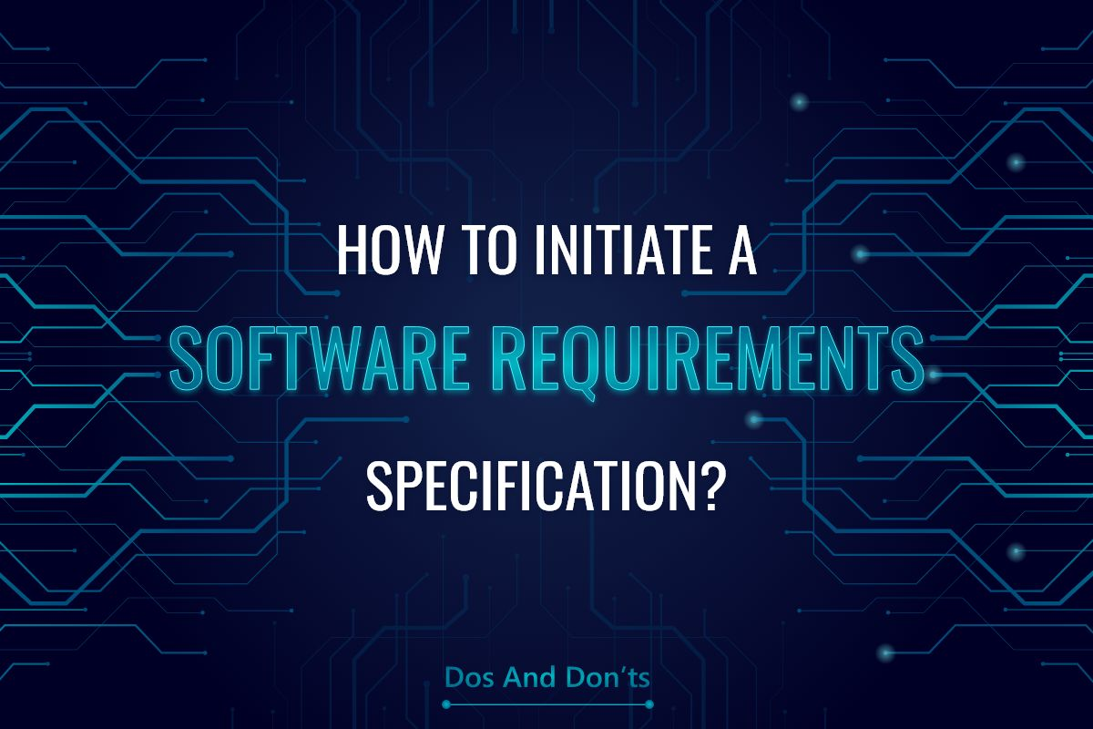 /how-to-initiate-a-software-requirements-specification-px193u3n feature image