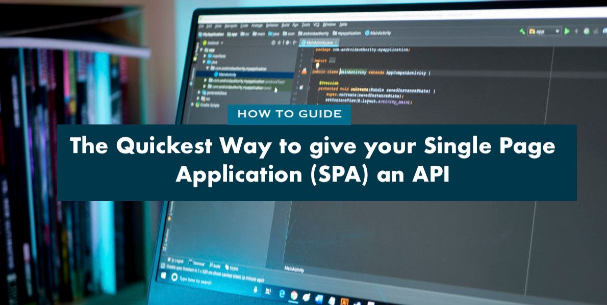 /giving-your-single-page-application-spa-an-api-the-quickest-way-ib3n3wy4 feature image
