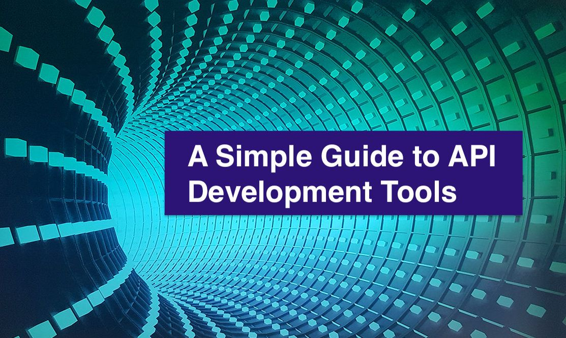 /a-simple-guide-to-api-development-tools-f8r3ujx feature image