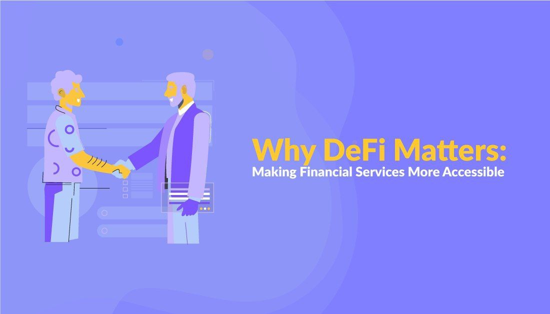 /why-defi-matters-making-financial-services-more-accessible-iu133w62 feature image