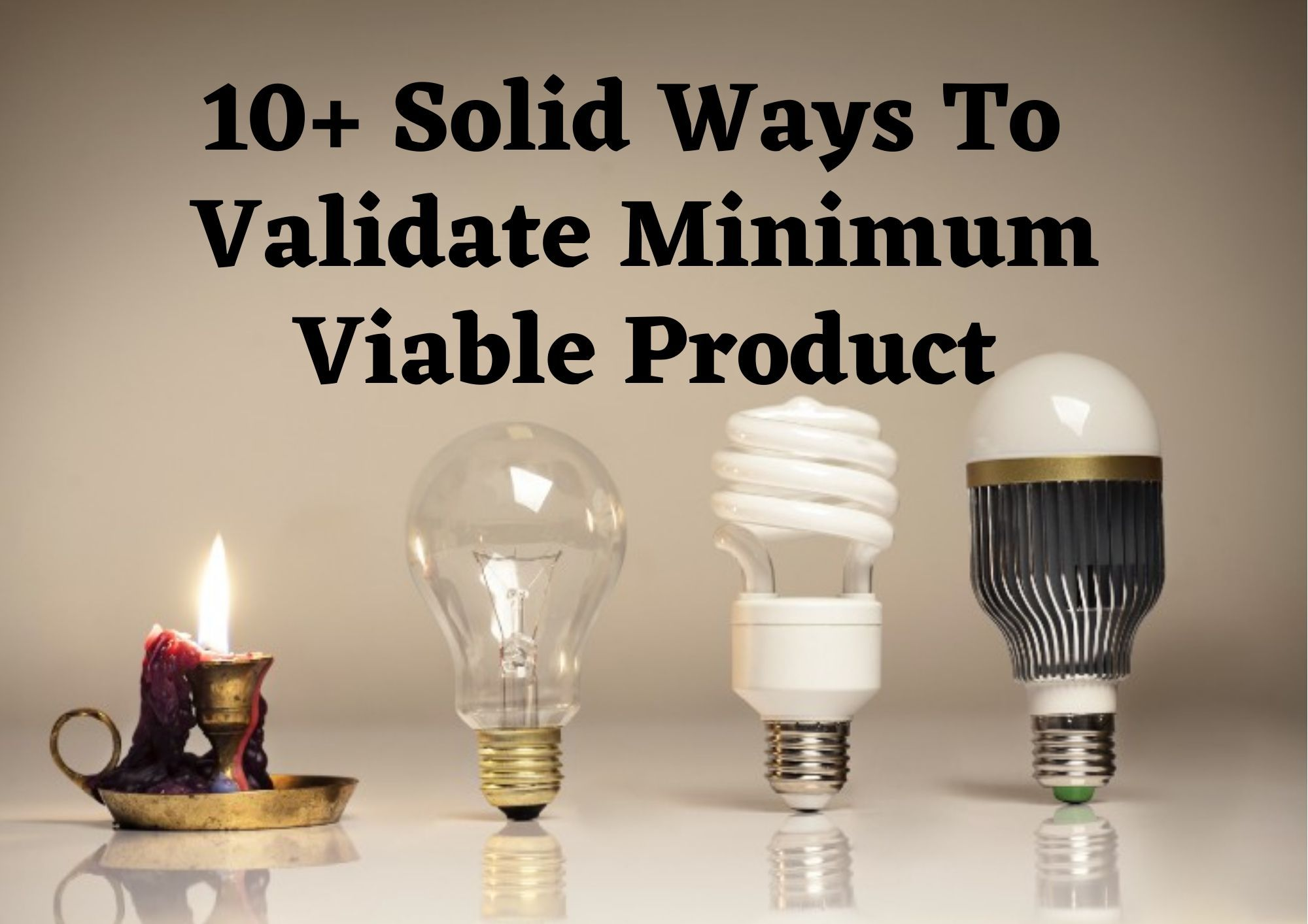 10 Great Ways to Evaluate your Minimum Viable Product (MVP)
