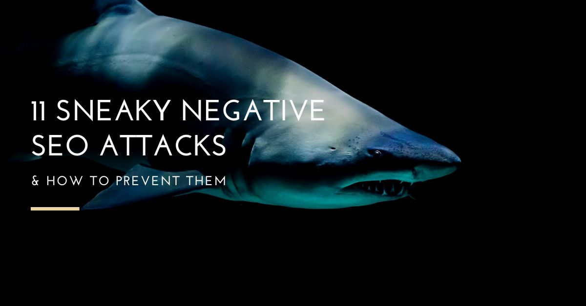 /11-ways-your-competitors-can-hit-you-with-negative-seo-attacks-and-how-to-bolster-your-defenses-1v2y3w9h feature image
