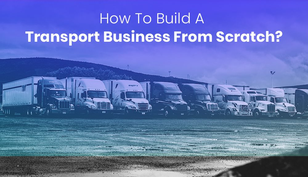 /a-complete-guide-to-build-a-transport-business-from-scratch-vpr3wef feature image