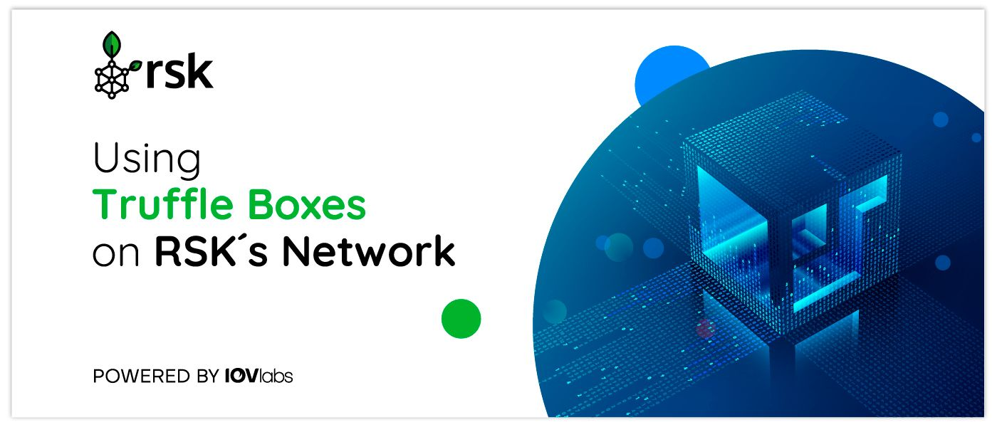 /using-truffle-boxes-on-rsks-network-ap1t31tw feature image