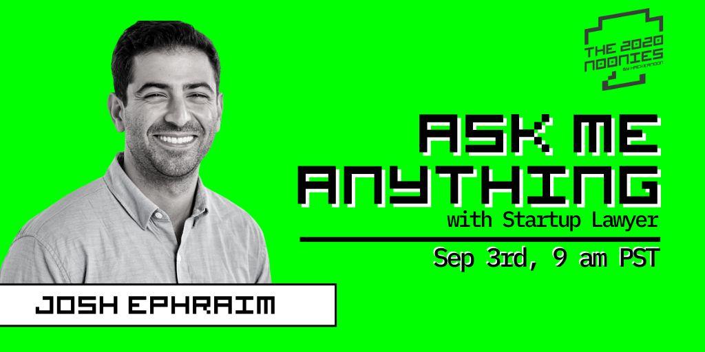 /startups-legal-advice-discussion-with-josh-ephraim-ama-on-september-3rd-9-am-pst-ko593tu7 feature image