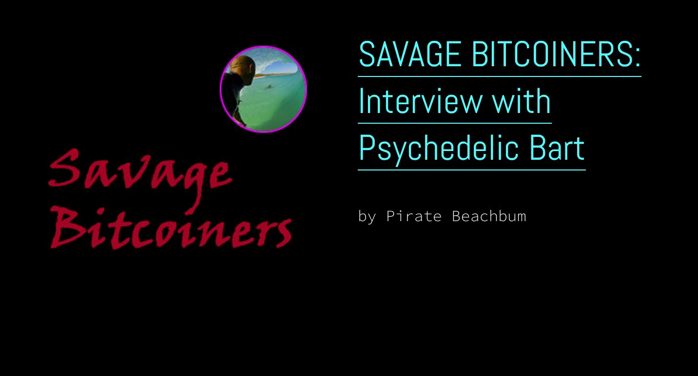 /savage-bitcoiners-volume-1-interview-with-psychedelic-bart-qy593ubn feature image