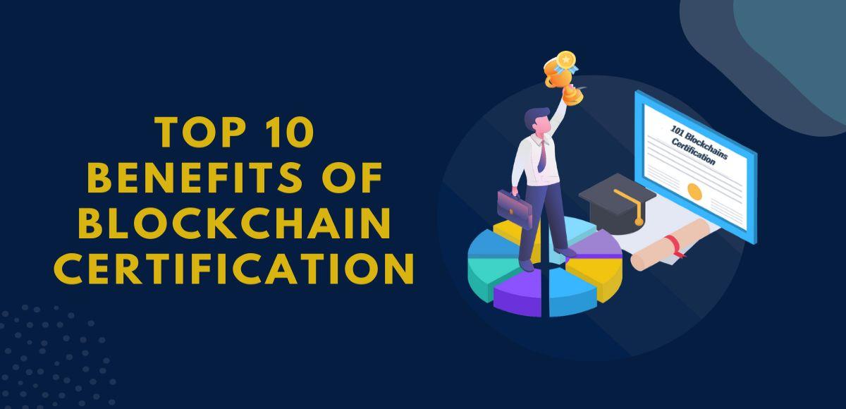 /top-10-benefits-of-blockchain-certification-fs1l3xrl feature image