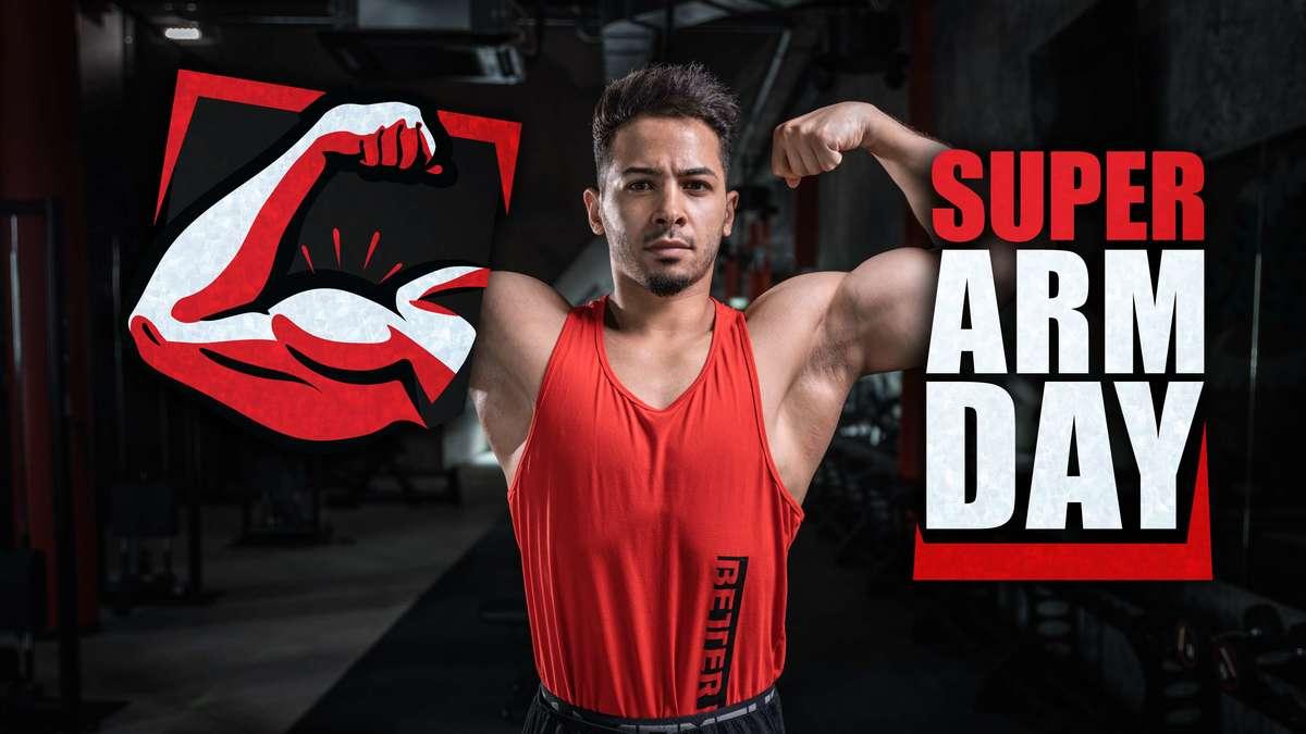 Super Arm Day - Fortgeschrittene