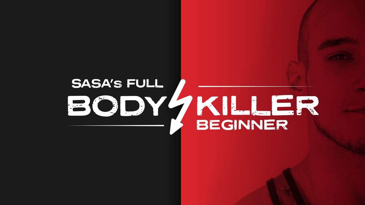 Fullbody Killer Beginner