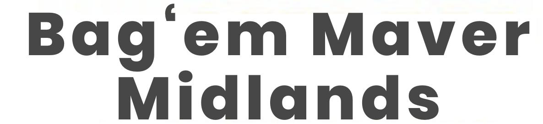 """""""Bag%27em-Maver-Midlands"""""""